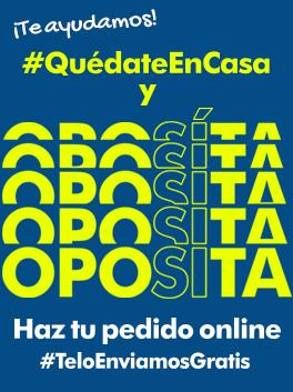 #QuédateEnCasa y OPOSITA - Envíos GRATIS