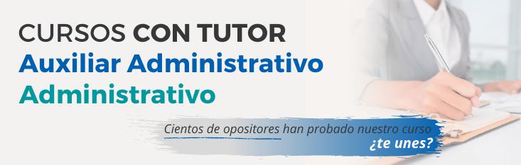 Prepárate con nuestro curso online tutorizado las oposiciones de Auxiliar Administrativo y Administrativo del Estado 2020